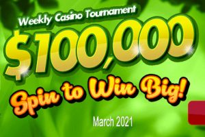 $100,000 Spin to Win Big! Weekly Casino Tournament – March 2021