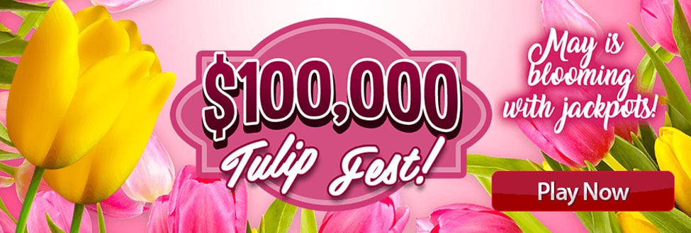 $100,000 Tulip Fest - The jackpots are in full bloom at Canadian Dollar Bingo